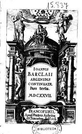 Ioannis Barclaii Argenidis Continuatae: pars tertia