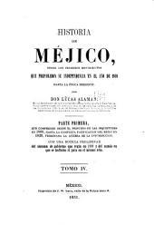 Historia de Méjico desde los primeros movimientos que prepararon su independencia en el año de 1808, hasta la época presente: Volumen 4