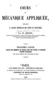Cours de mécanique appliquée, professé à l'École impériale des ponts et chausées: Partie3