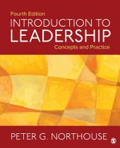 Introduction to Leadership: Concepts and Practice, Edition 4