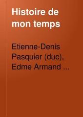 Histoire de mon temps: Mémoires du chancelier Pasquier, Volume3