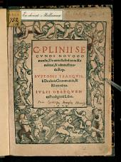 C. Plinii Secundi Novocomensis De viris illustribus in Re militari, & administranda Rep: Suetonii Tranquilli De claris Grammaticis : Iulii Obsequentis Prodigioru[m] Liber