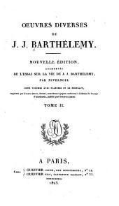 Oeuvres diverses de J.J. Barthélemy: Volume2