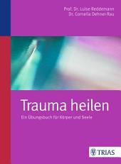 Trauma heilen: Ein Übungsbuch für Körper und Seele, Ausgabe 4