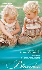 Le secret d'un médecin - Un amour inoubliable