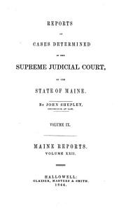 Reports of Cases Argued and Determined in the Supreme Judicial Court of the State of Maine: Volume 22