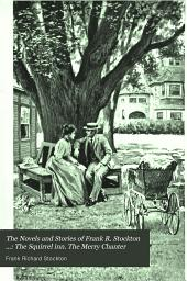 The Novels and Stories of Frank R. Stockton ...: The Squirrel inn. The Merry Chanter
