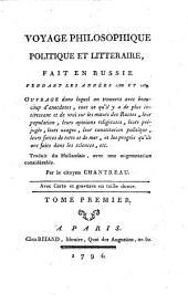 Voyage philosophique, politique et litteraire fait en Russie pendant les annees 1788 et 1789 (etc.)