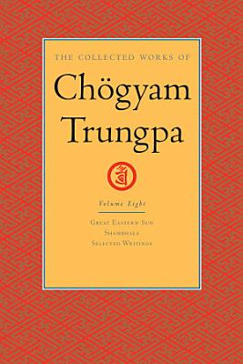The Collected Works of Chogyam Trungpa  Volume Eight