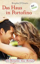 Das Haus in Portofino: Ein Romantic-Kiss-Roman -