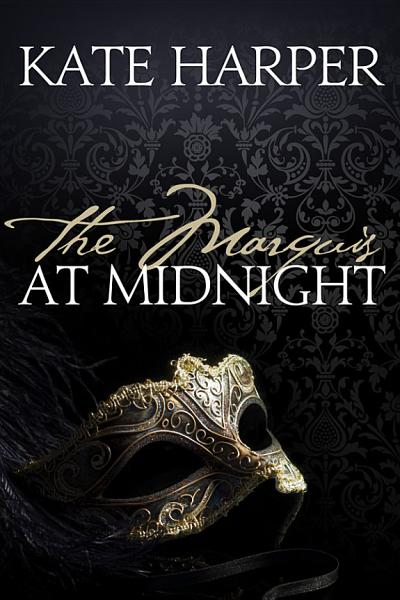 Download The Marquis At Midnight   A Regency Romance Novel  Midnight Masquerade Series  Book