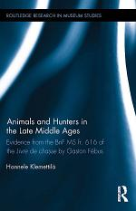 Animals and Hunters in the Late Middle Ages