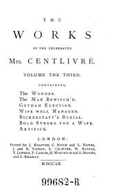 The Dramatic Works of the Celebrated Mrs. Centlivre