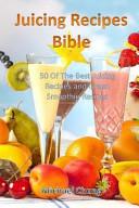 Juicing Recipes Bible Book PDF