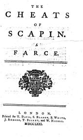 "The Cheats of Scapin. A Farce. [Adapted by Thomas Otway from Molière's ""Les Fourberies de Scapin.""]"