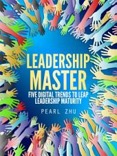 Leadership Master: Five Digital Trends to Leap Leadership Maturity, Volume 5