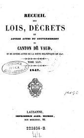 Recueil des lois, decrets et autres actes du gouvernement du canton de Vaud, et des actes de la diete helvetique qui concernant ce canton: Volume44