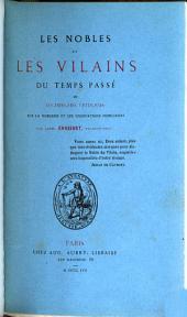 Les nobles et les vilains du temps passé, ou recherches crit. sur la noblesse et les usurpations nobiliaires