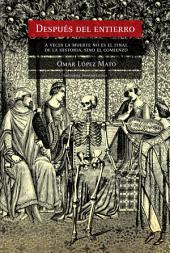 Después del entierro: A veces la muerte no es el final de la historia, sino el comienzo