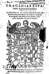 Primeras tragedias españolas de Antonio de Silua ..
