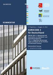 Eurocode 2 fÃ1⁄4r Deutschland: DIN EN 1992-1-1 Bemessung und Konstruktion von Stahlbeton- und Spannbetontragwerken -, Teil 1, Ausgabe 2