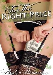 For The Right Price : Erotic Sex Story: (Adults Only Erotica)