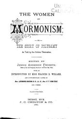 The Women of Mormonism: Or, The Story of Polygamy as Told by the Victims Themselves