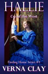 Cry of the West: Hallie: Book 1 in Finding Home Series