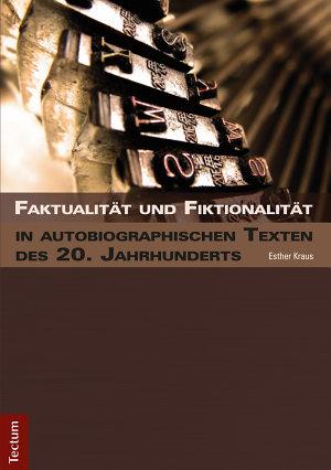 Faktualit  t und Fiktionalit  t in autobiographischen Texten des 20  Jahrhunderts PDF