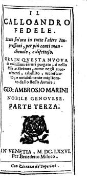 Il Calloandro Fedele: Stato fin'ora in tutte l'altre Impressioni, per più conti mancheuole, e difettoso ...