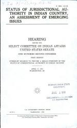 Status of Jurisdictional Authority in Indian Country, an Assessment of Emerging Issues