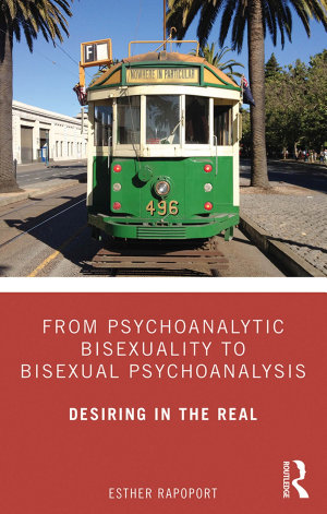 From Psychoanalytic Bisexuality to Bisexual Psychoanalysis