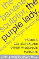 The Banana Sculptor  the Purple Lady  and the All night Swimmer PDF