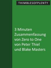 3 Minuten Zusammenfassung von Zero to One von Peter Thiel mit Blake Masters