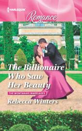 The Billionaire Who Saw Her Beauty: A Billionaire Romance