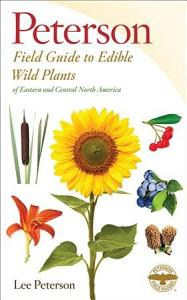 A Field Guide to Edible Wild Plants of Eastern and Central North America Book