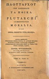 Ploutarchou tou Chairōneōs Ta ēthika: Volume 2, Part 2