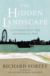 The Hidden Landscape: A Journey into the Geological Past