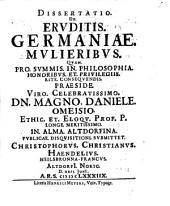 Dissertatio De Eruditis Germaniae Mulieribus