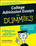 College Admission Essays For Dummies