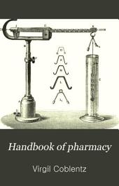 Handbook of Pharmacy: Embracing the Theory and Practice of Pharmacy and the Art of Dispensing