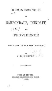 Reminiscences of Carbondale, Dundaff, and Providence Forty Years Past