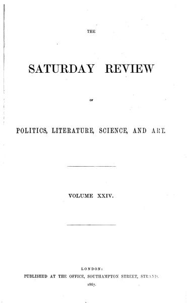 Download The Saturday Review of Politics  Literature  Science  Art  and Finance Book