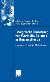 Erfolgreiche Umsetzung von Work-Life-Balance in Organisationen: Strategien, Konzepte, Maßnahmen