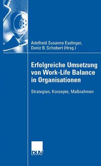 Erfolgreiche Umsetzung von Work Life Balance in Organisationen PDF