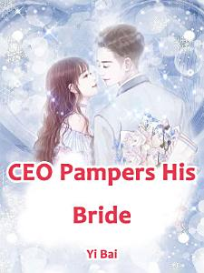 CEO Pampers His Bride Book