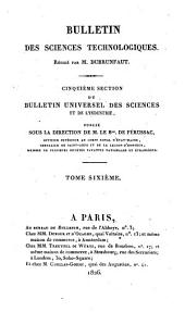 Bulletin universal des sciences et de l'índustrie: Bulletin des sciences technologiques. Cinquiéme section, Volume 6