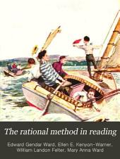 The Rational Method in Reading: An Original Presentation of Sight and Sound Work that Leads Rapidly to Independent and Intelligent Reading, Book 1