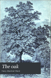 The Oak: A Popular Introduction to Forest-botany