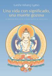 Una vida con significado, una muerte gozosa: La profunda práctica de la transferencia de consciencia